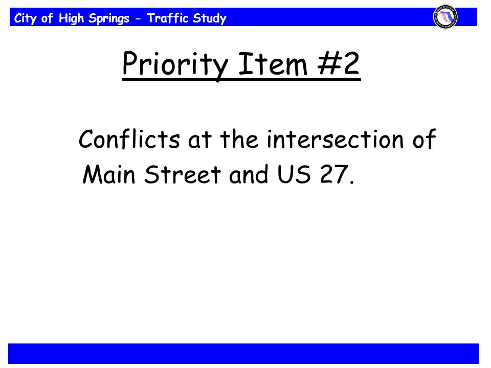 City of High Springs - Traffic Study Priority Item #2 Conflicts at the intersection of Main Street and US 27.