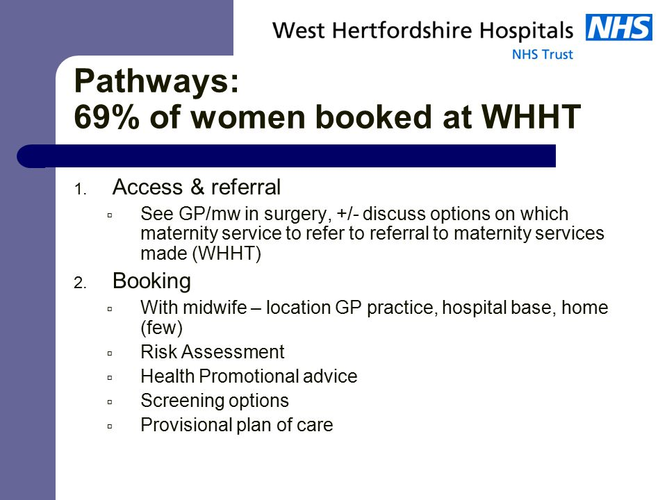 Pathways: 69% of women booked at WHHT 1.