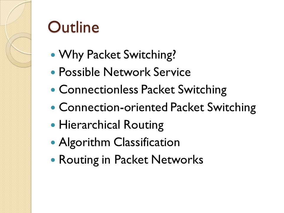 Outline Why Packet Switching.