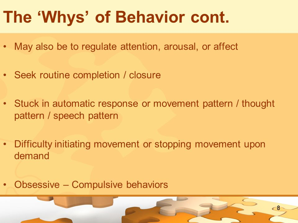 8 The 'Whys' of Behavior cont.