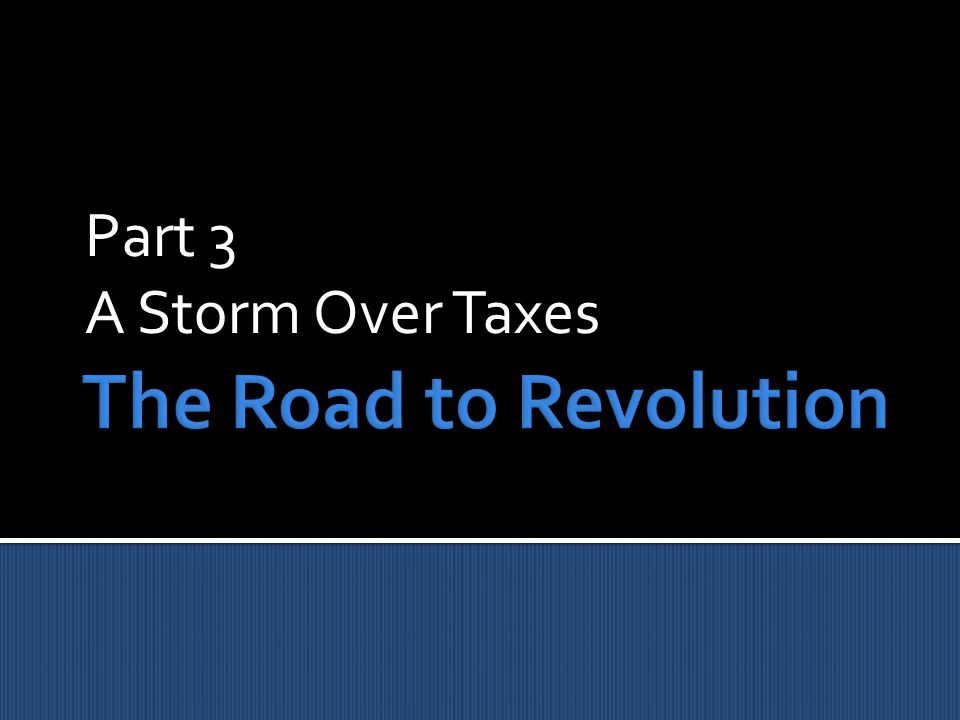 Part 3 A Storm Over Taxes