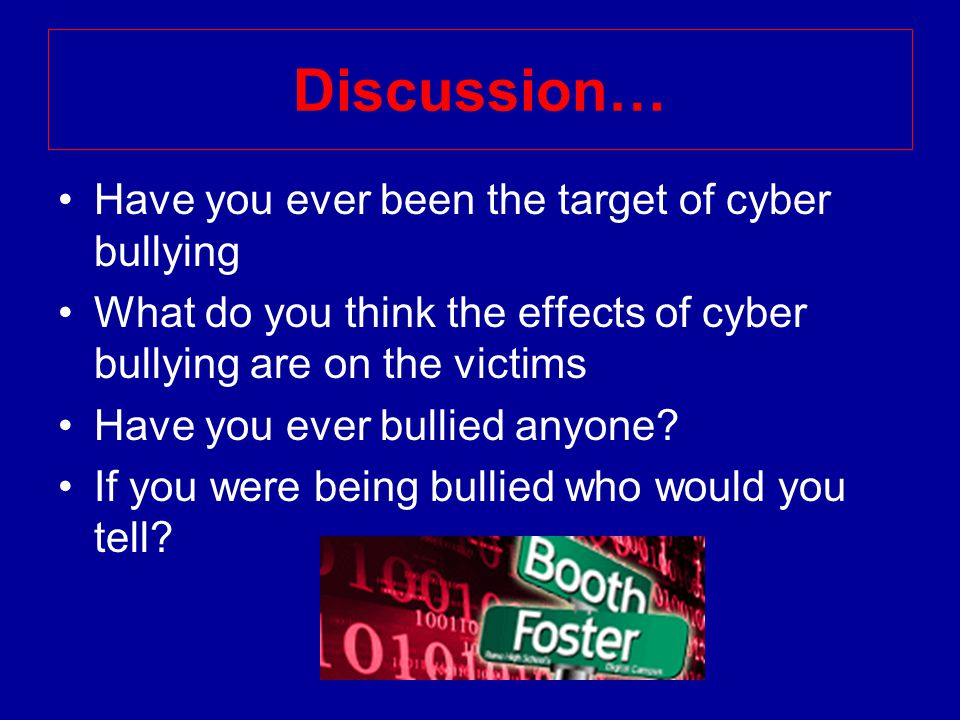Discussion… Have you ever been the target of cyber bullying What do you think the effects of cyber bullying are on the victims Have you ever bullied anyone.