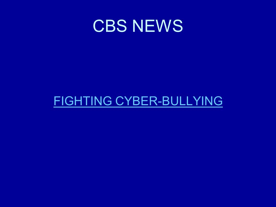 CBS NEWS FIGHTING CYBER-BULLYING