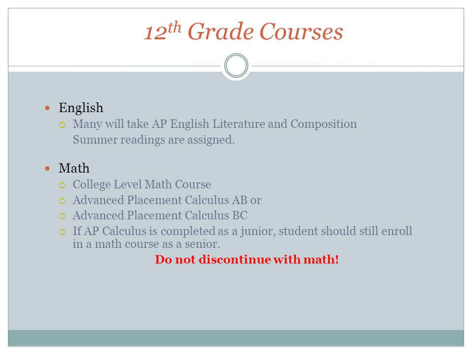12 th Grade Courses English  Many will take AP English Literature and Composition Summer readings are assigned.