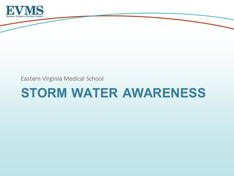STORM WATER AWARENESS Eastern Virginia Medical School