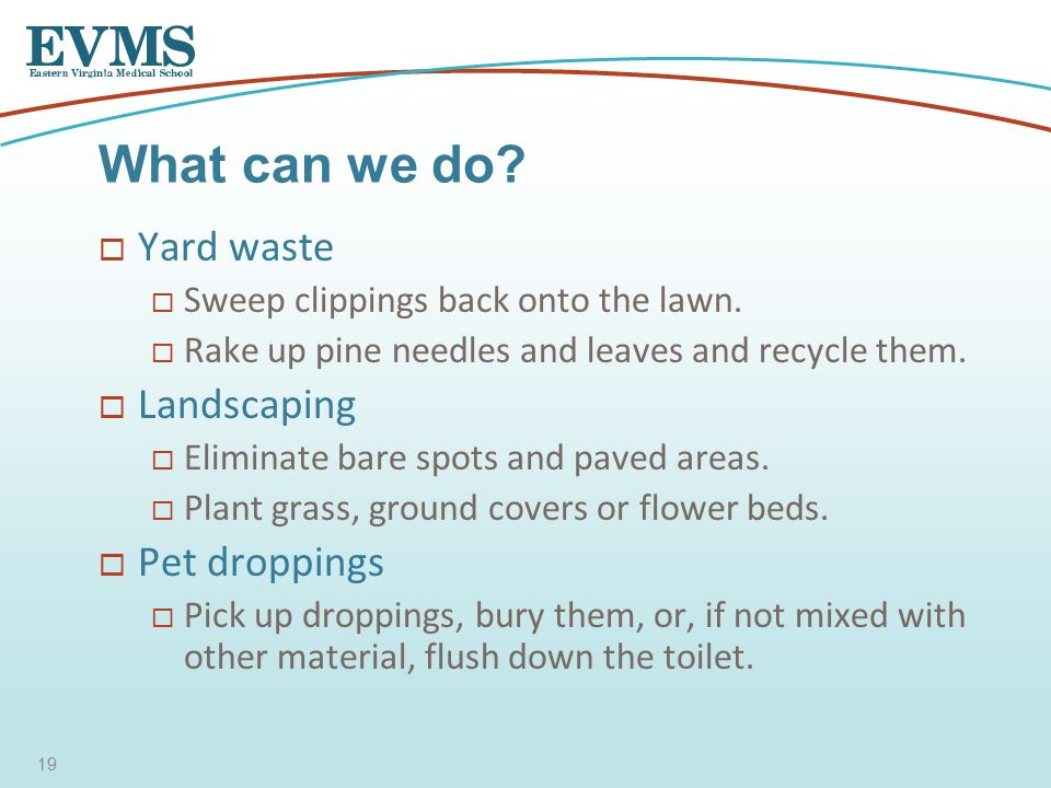  Yard waste  Sweep clippings back onto the lawn.
