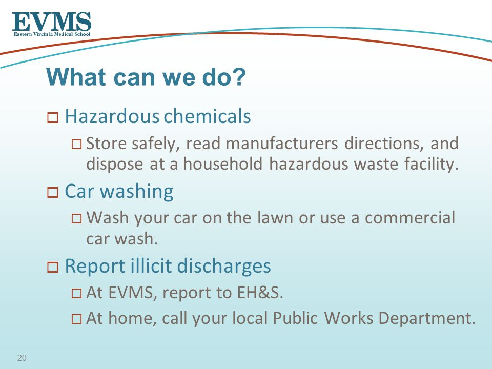  Hazardous chemicals  Store safely, read manufacturers directions, and dispose at a household hazardous waste facility.