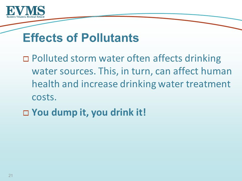  Polluted storm water often affects drinking water sources.