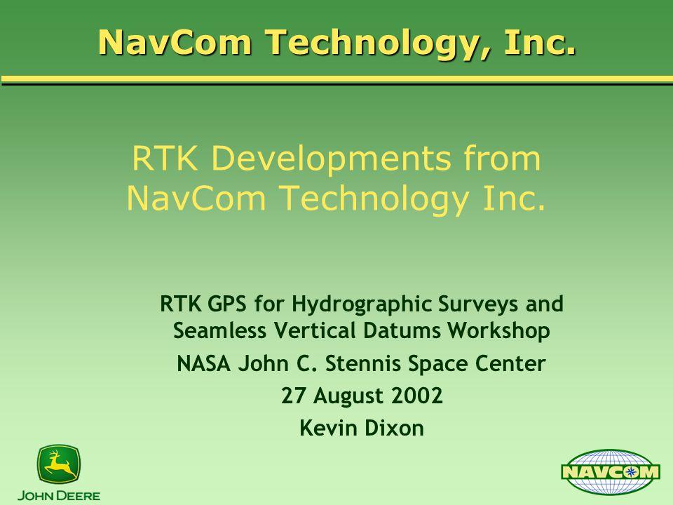 RTK Developments from NavCom Technology Inc  RTK GPS for
