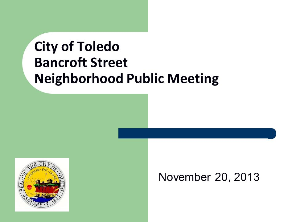 City of Toledo Bancroft Street Neighborhood Public Meeting November 20, 2013