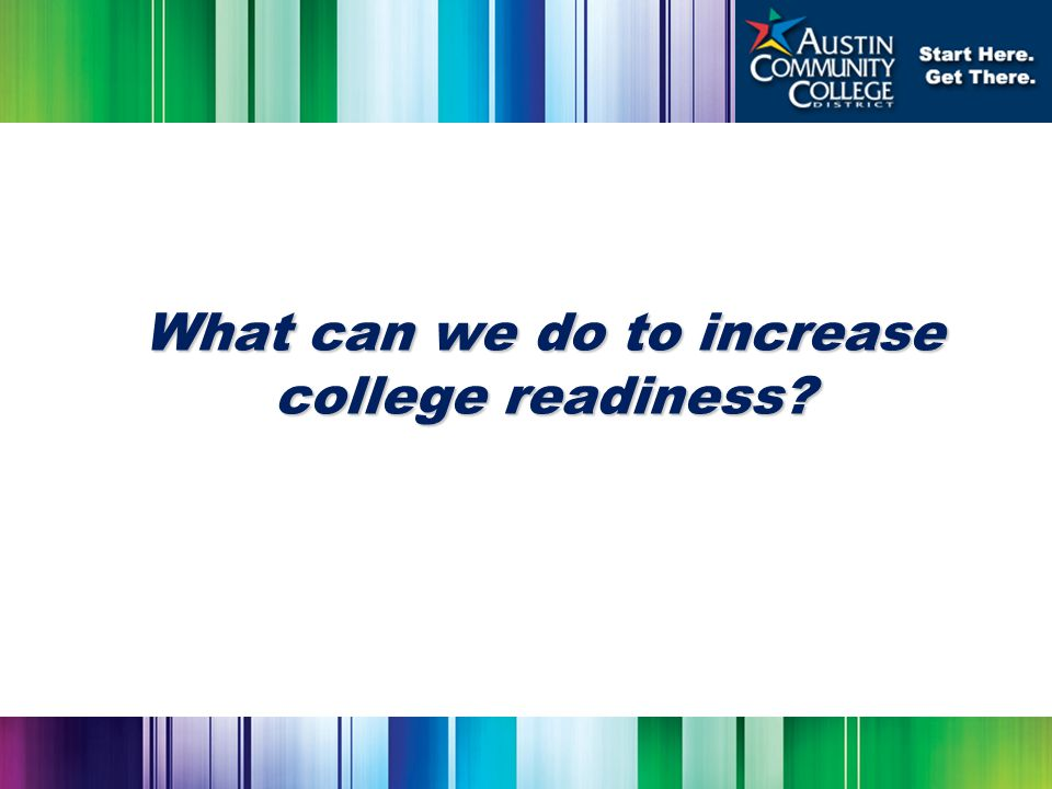 What can we do to increase college readiness