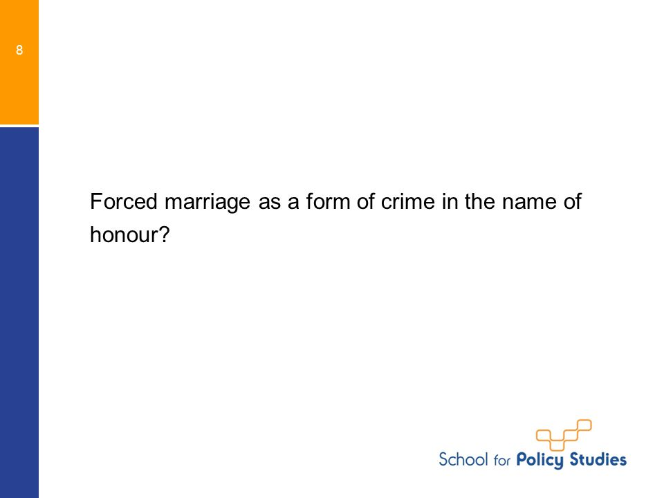 Forced marriage as a form of crime in the name of honour 8