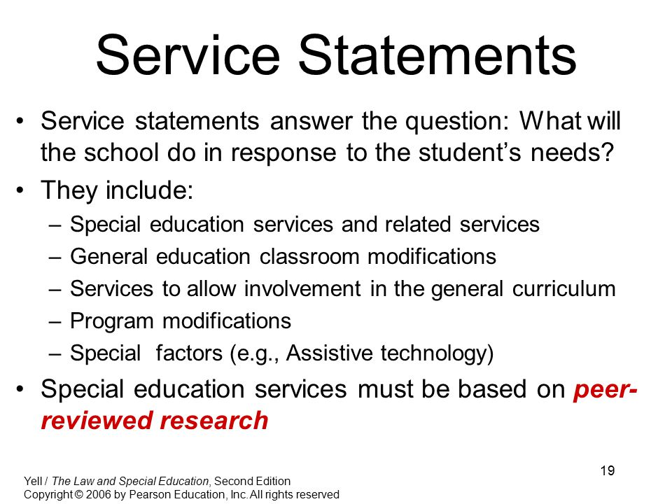 19 Service Statements Service statements answer the question: What will the school do in response to the student's needs.