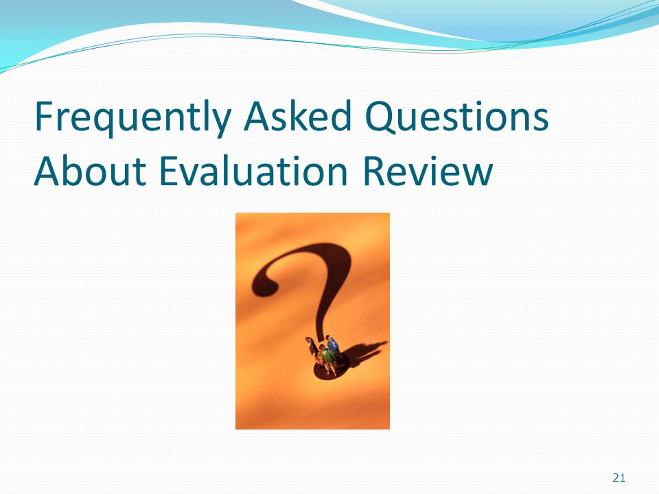 Frequently Asked Questions About Evaluation Review 21