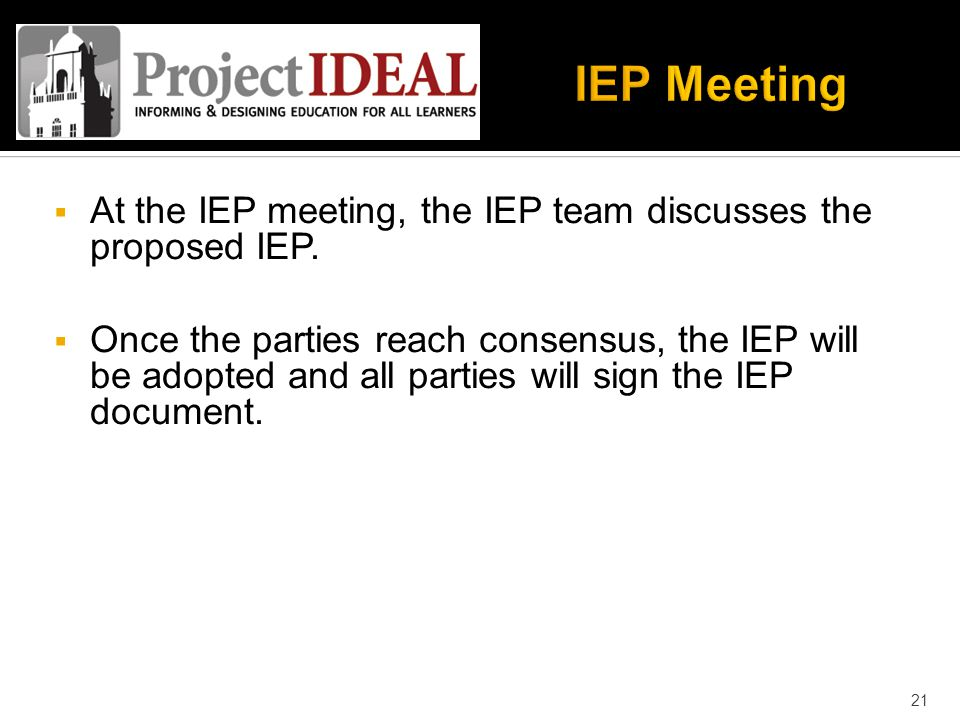 At the IEP meeting, the IEP team discusses the proposed IEP.
