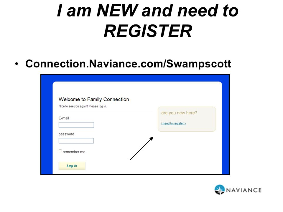 Connection.Naviance.com/Swampscott I am NEW and need to REGISTER