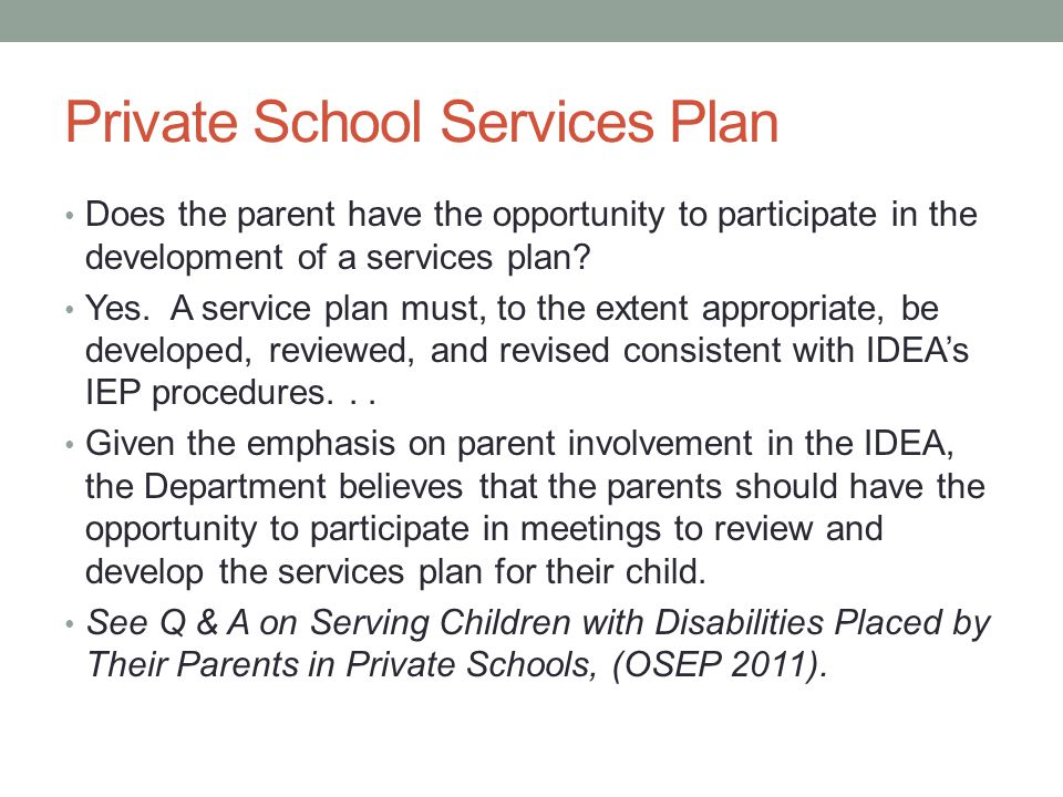Private School Services Plan Does the parent have the opportunity to participate in the development of a services plan.