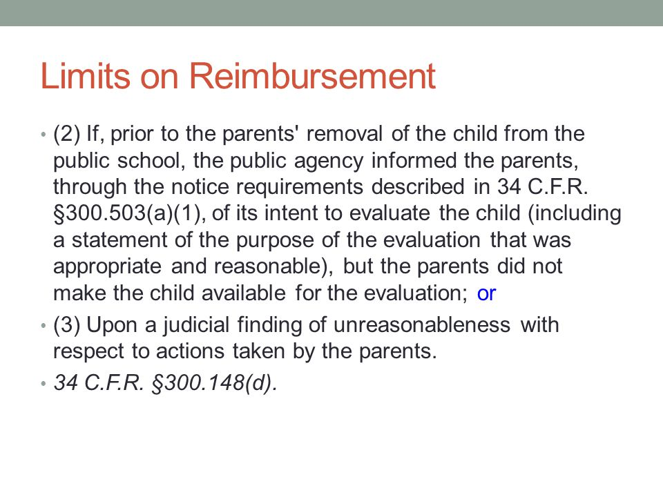 Limits on Reimbursement (2) If, prior to the parents removal of the child from the public school, the public agency informed the parents, through the notice requirements described in 34 C.F.R.