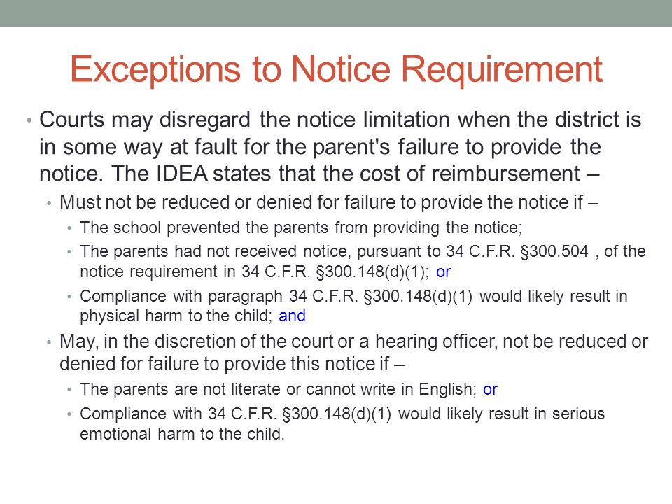 Exceptions to Notice Requirement Courts may disregard the notice limitation when the district is in some way at fault for the parent s failure to provide the notice.