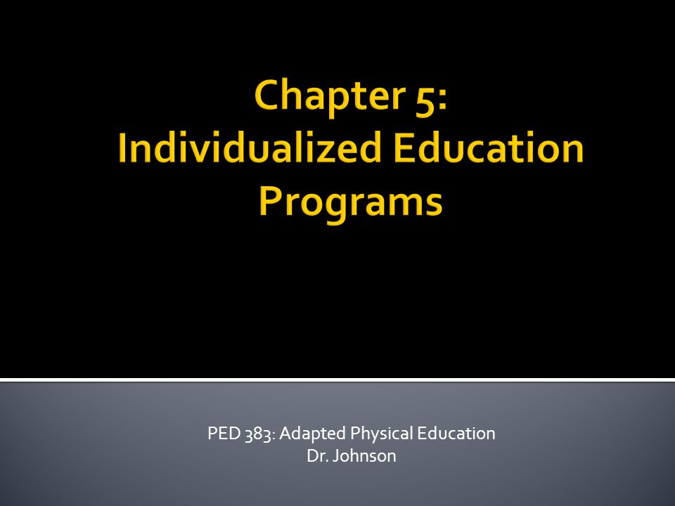 PED 383: Adapted Physical Education Dr. Johnson