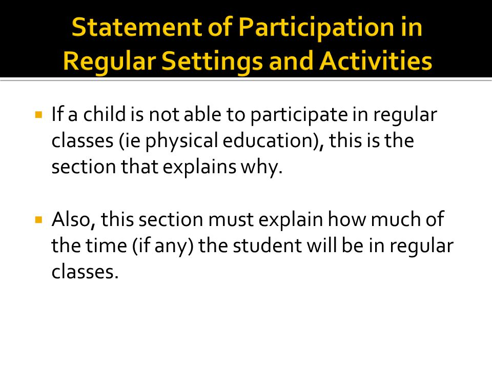  If a child is not able to participate in regular classes (ie physical education), this is the section that explains why.