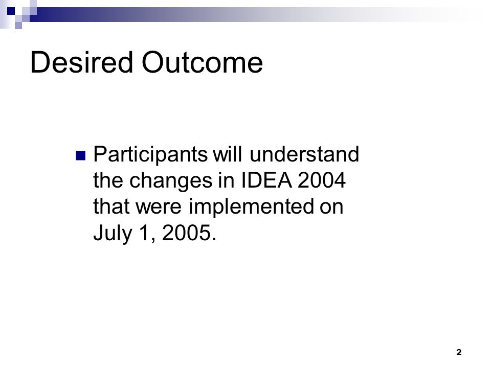 1 The Individuals with Disabilities Education Improvement Act (IDEA 2004) Implementation Training Spring/Summer 2005