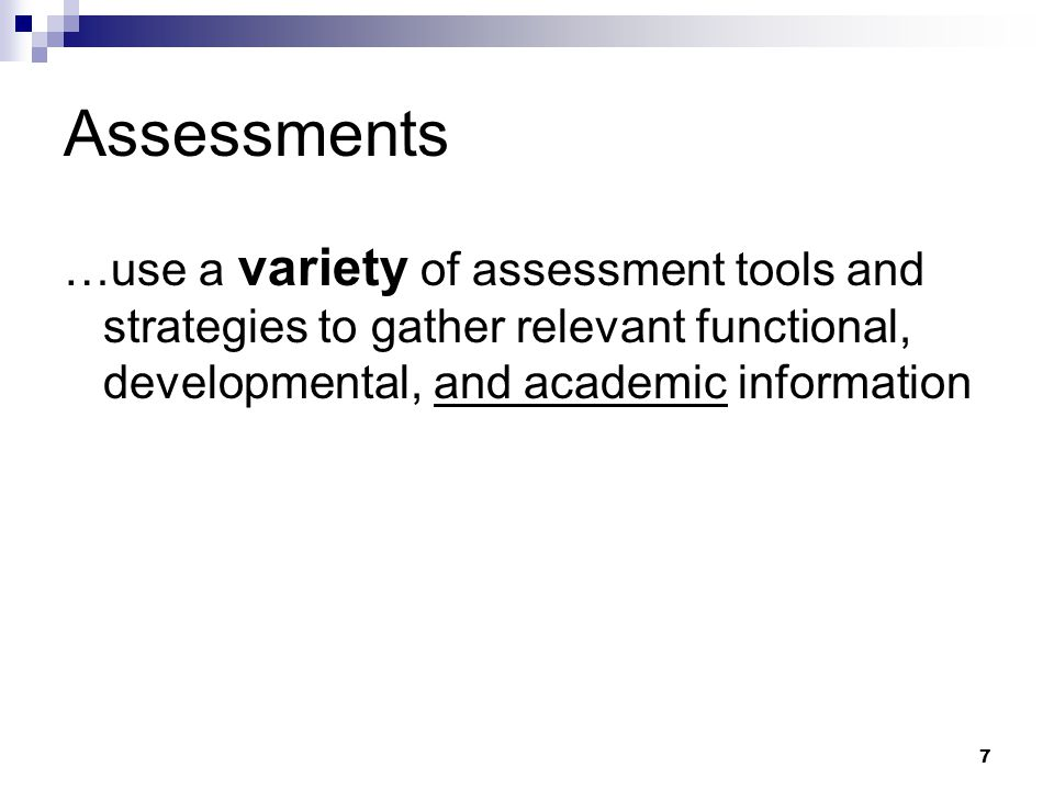 6 Evaluation/Re-evaluation Changes Assessments State Assessment Data Parental Consent