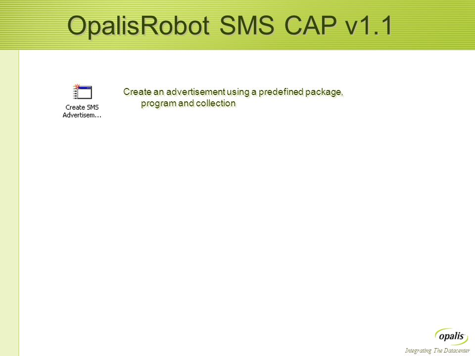 Integrating The Datacenter OpalisRobot SMS CAP v1.1 Create an advertisement using a predefined package, program and collection