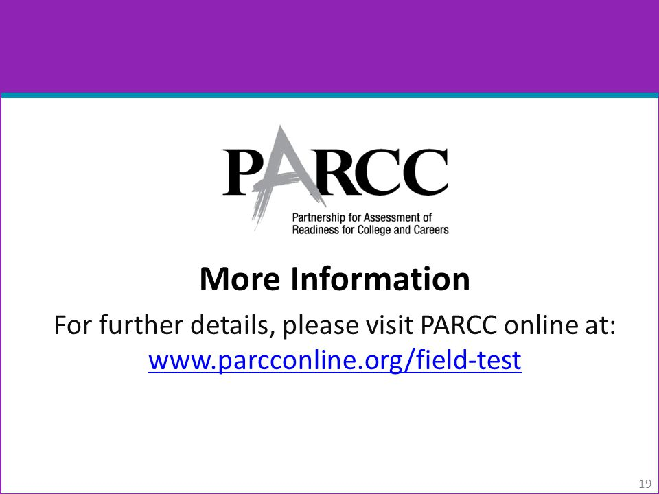 More Information For further details, please visit PARCC online at: