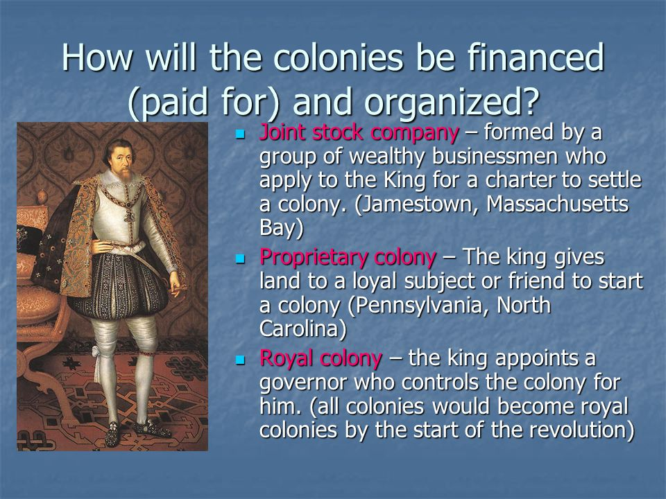 How will the colonies be financed (paid for) and organized.