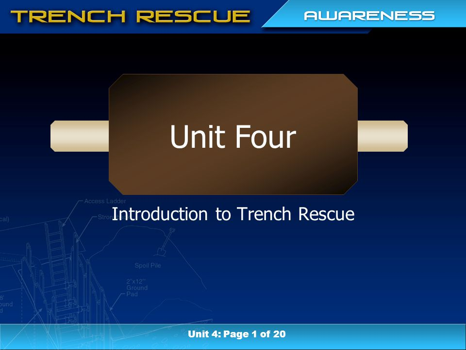 Unit Four Introduction to Trench Rescue Unit 4: Page 1 of 20