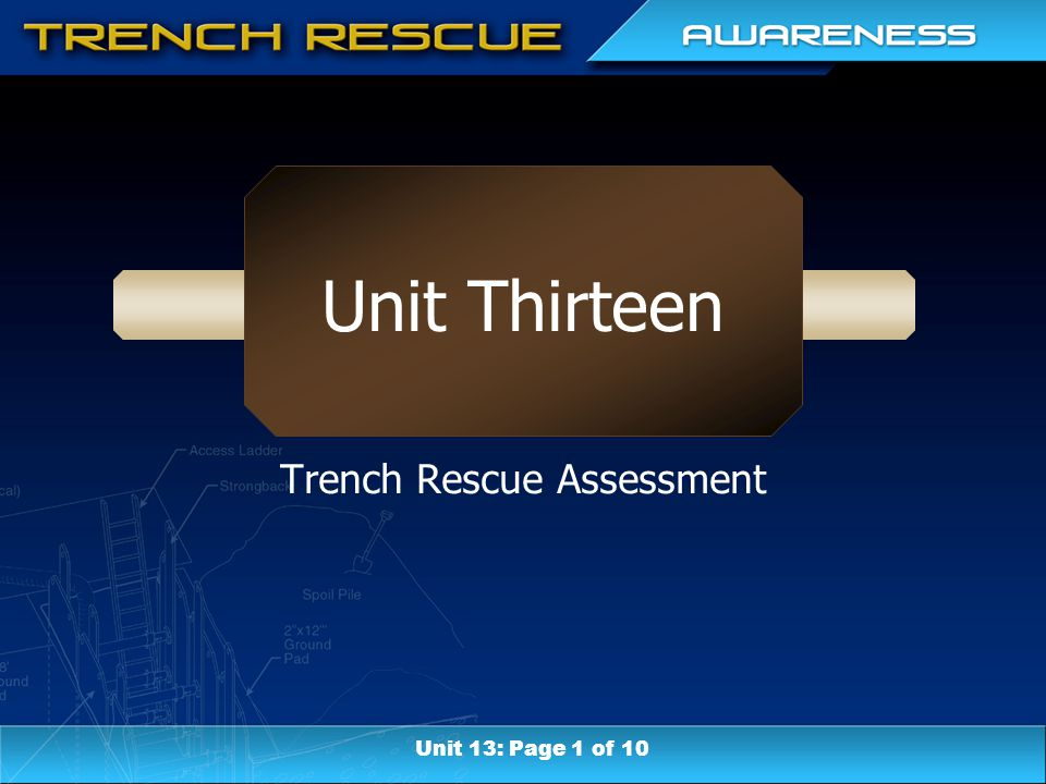 Unit Thirteen Trench Rescue Assessment Unit 13: Page 1 of 10