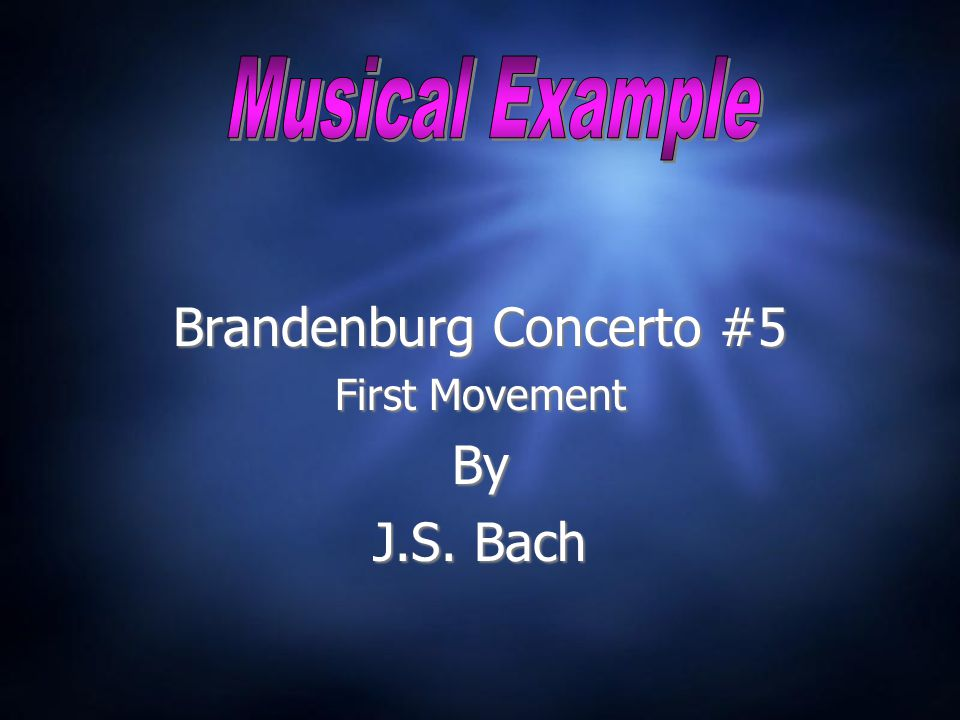 Brandenburg Concerto #5 First Movement By J.S. Bach Brandenburg Concerto #5 First Movement By J.S.