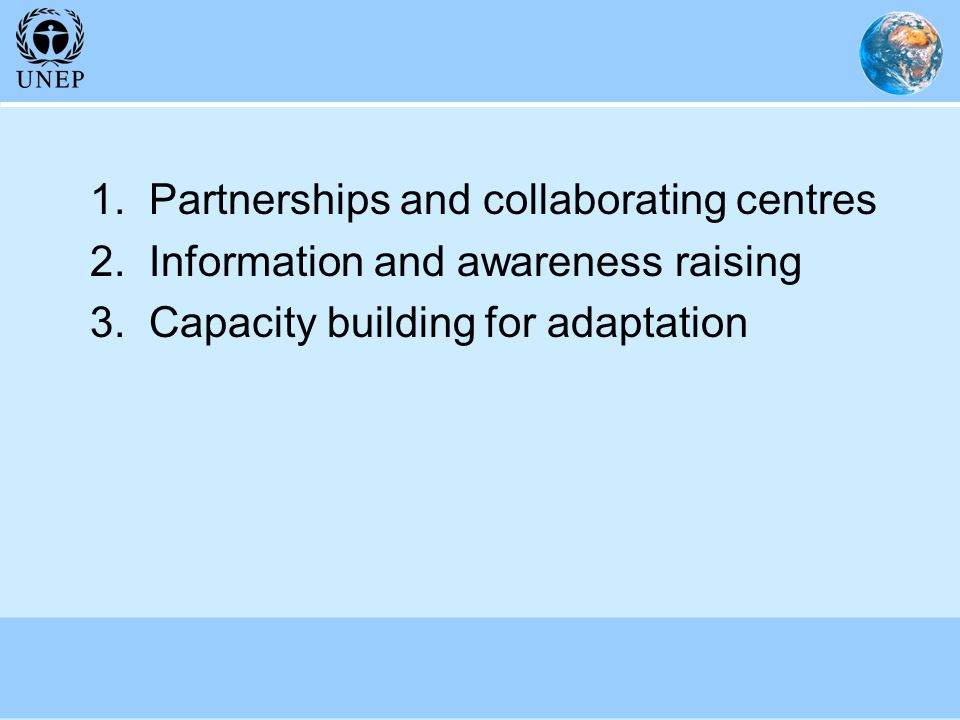 1. Partnerships and collaborating centres 2. Information and awareness raising 3.