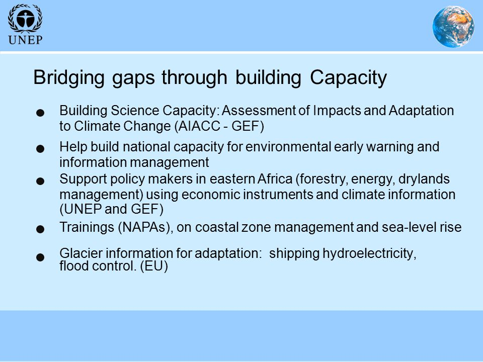 Bridging gaps through building Capacity Glacier information for adaptation: shipping hydroelectricity, flood control.
