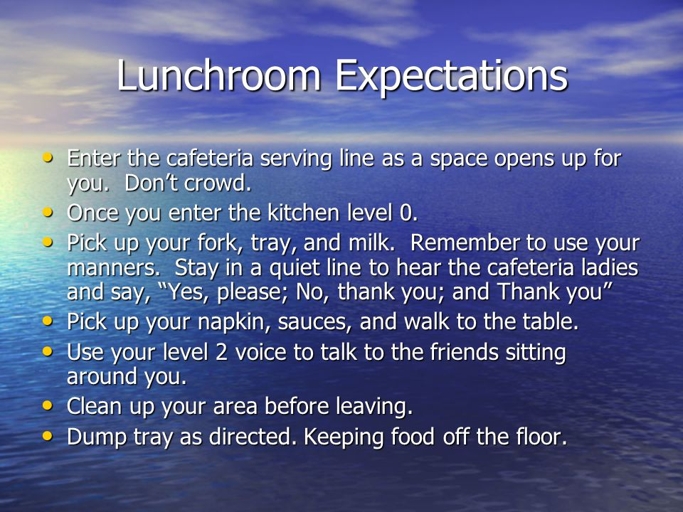 Lunchroom Expectations Enter the cafeteria serving line as a space opens up for you.