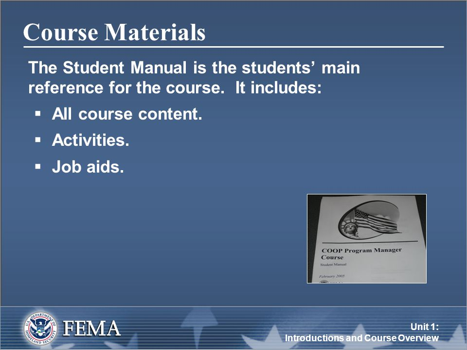 Unit 1: Introductions and Course Overview Course Materials The Student Manual is the students' main reference for the course.