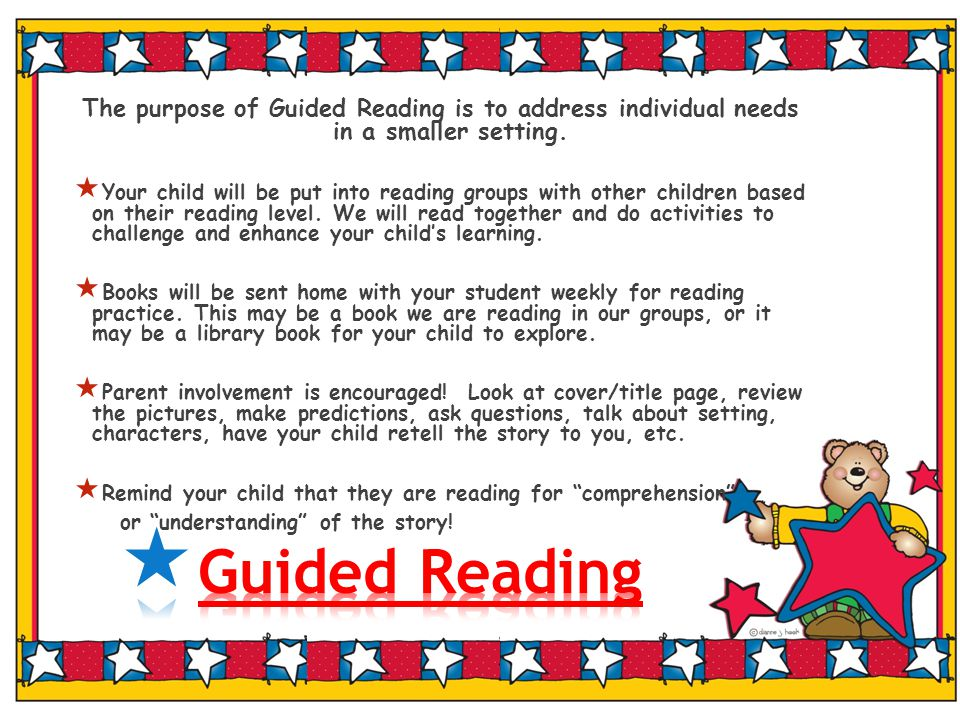 The purpose of Guided Reading is to address individual needs in a smaller setting.