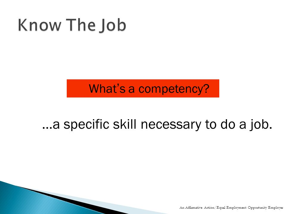 …a specific skill necessary to do a job. What's a competency.