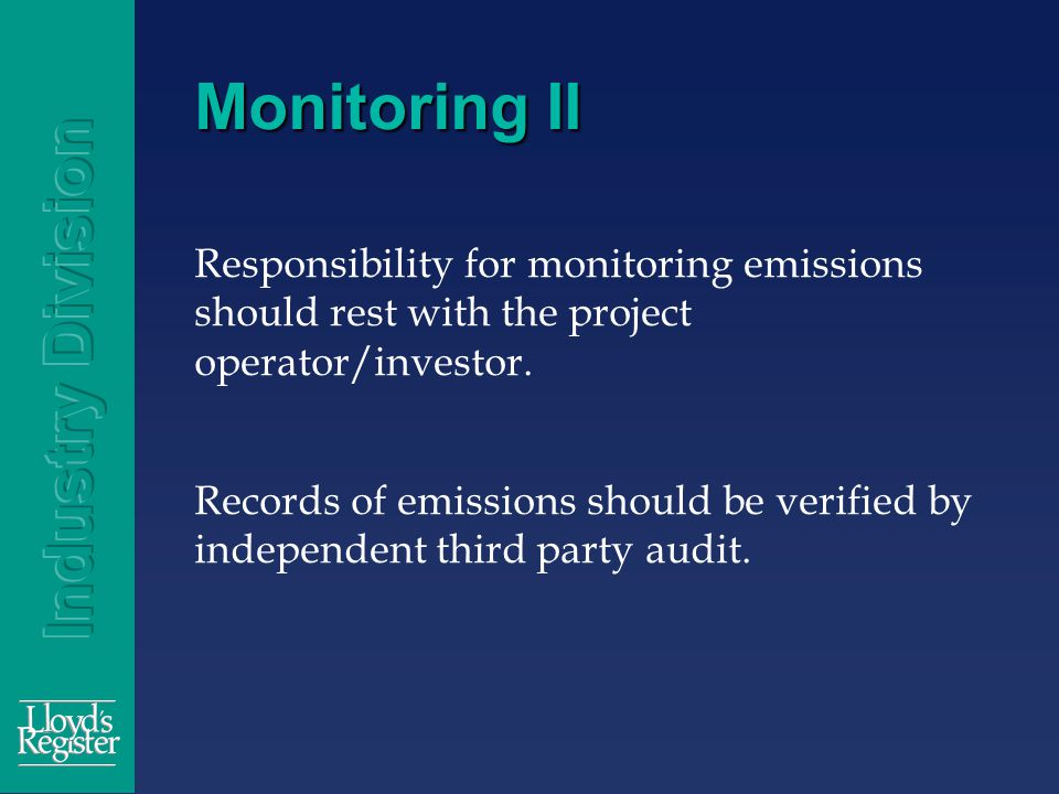 Monitoring II Responsibility for monitoring emissions should rest with the project operator/investor.