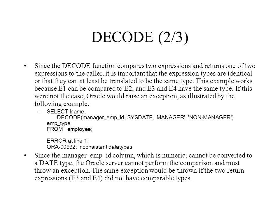 Chapter 9 DECODE and CASE  DECODE, NVL, and NVL2 (1/2) Most