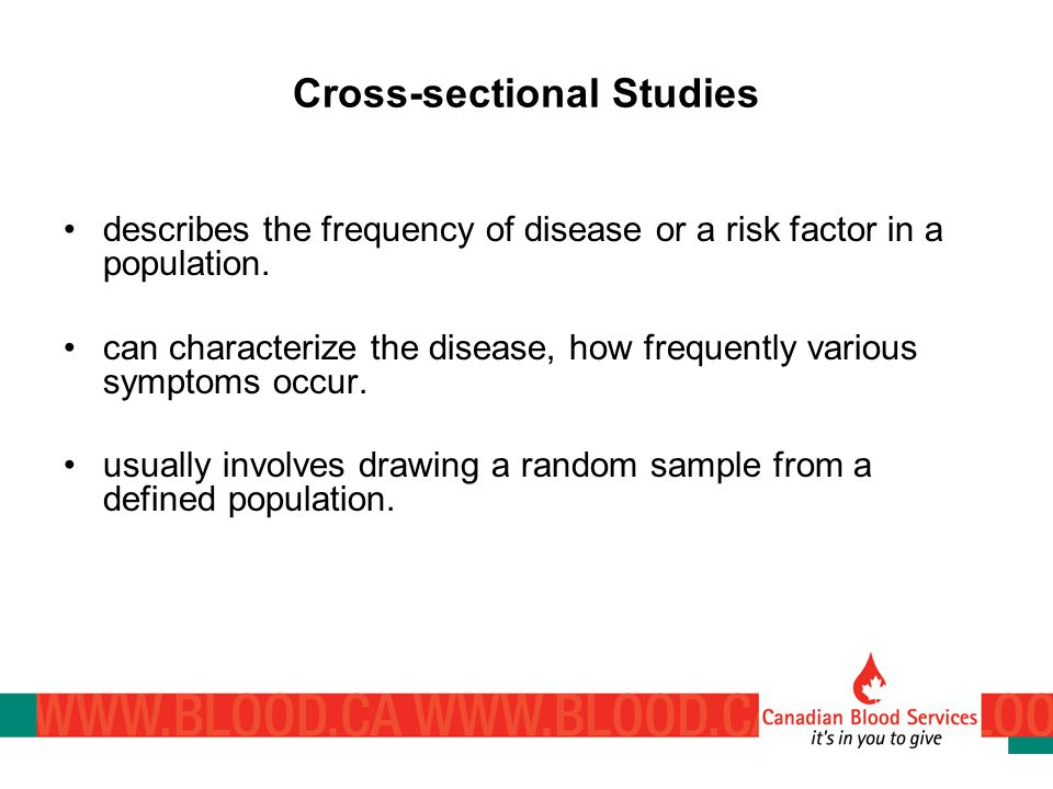 Cross-sectional Studies describes the frequency of disease or a risk factor in a population.