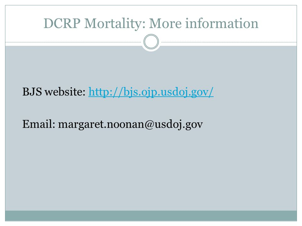 DCRP Mortality: More information BJS website: