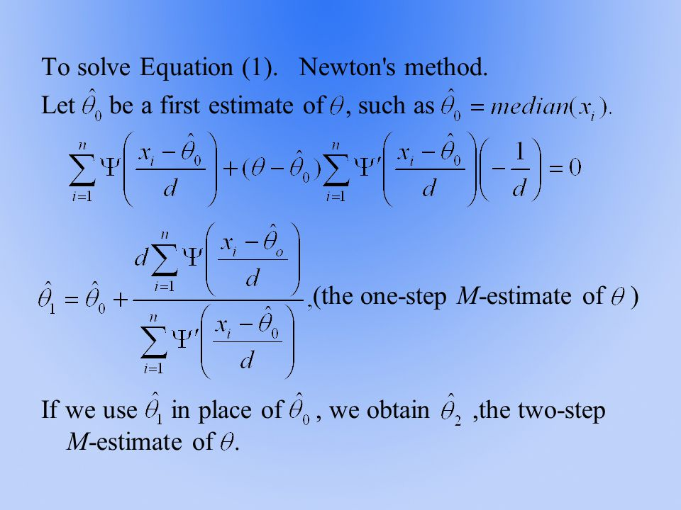To solve Equation (1). Newton s method.