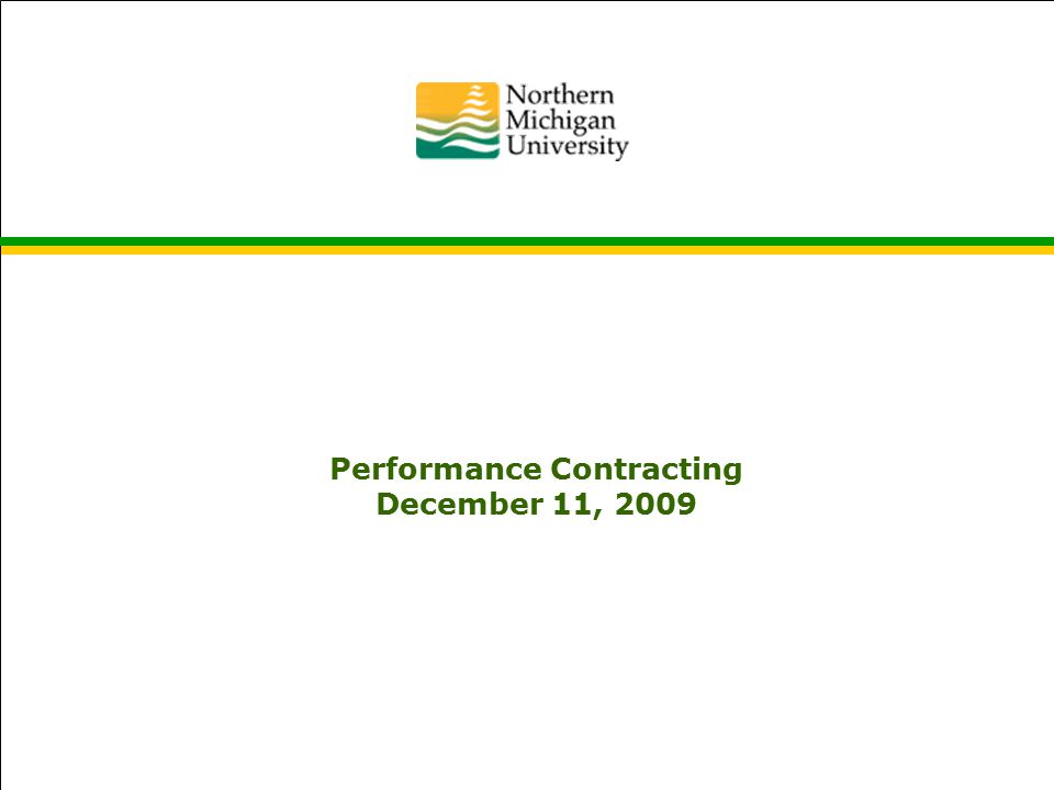 Energy Performance Contracting November 3, 2009 Performance Contracting December 11, 2009