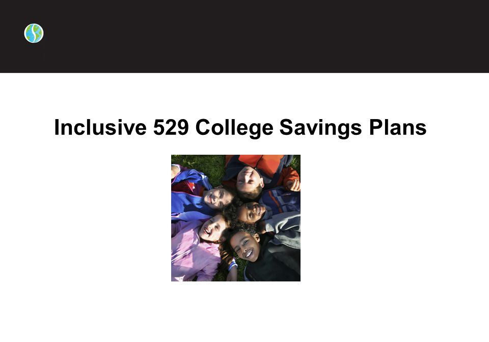 Inclusive 529 College Savings Plans