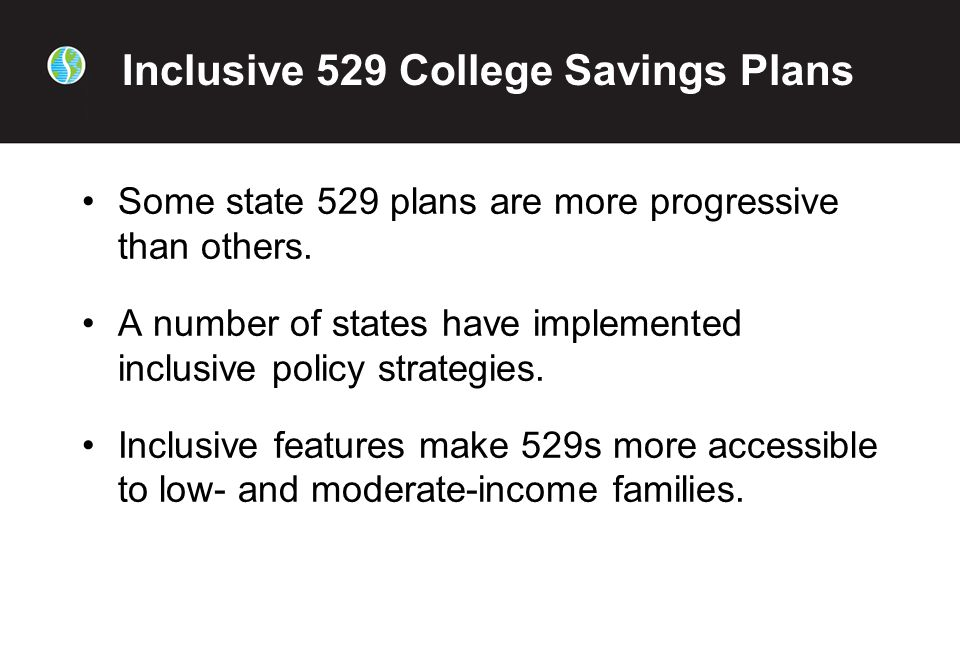 Some state 529 plans are more progressive than others.