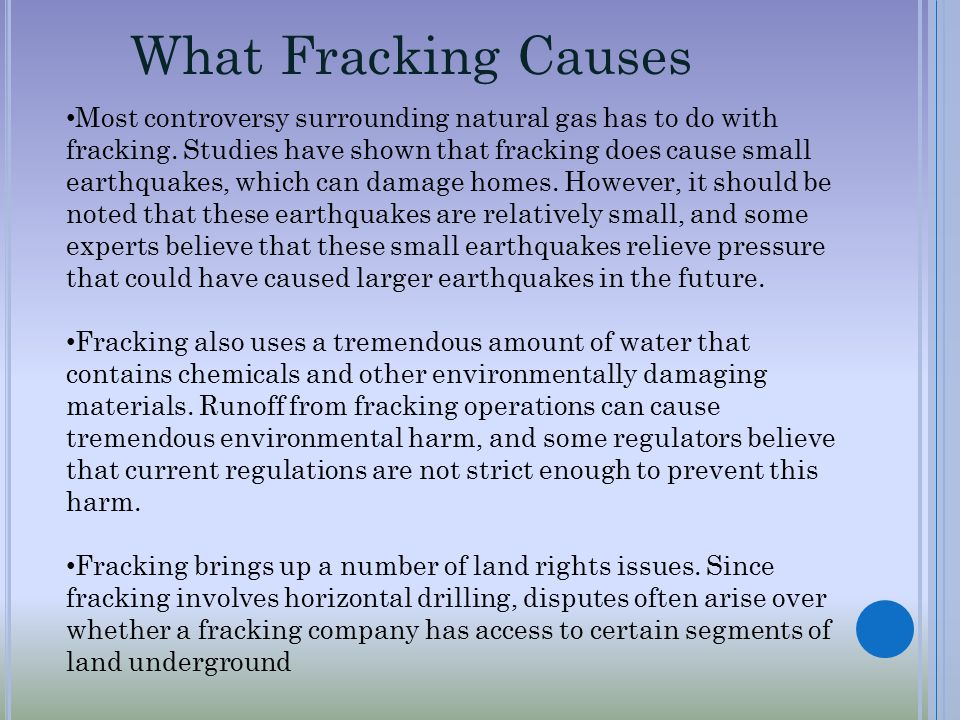 Most controversy surrounding natural gas has to do with fracking.