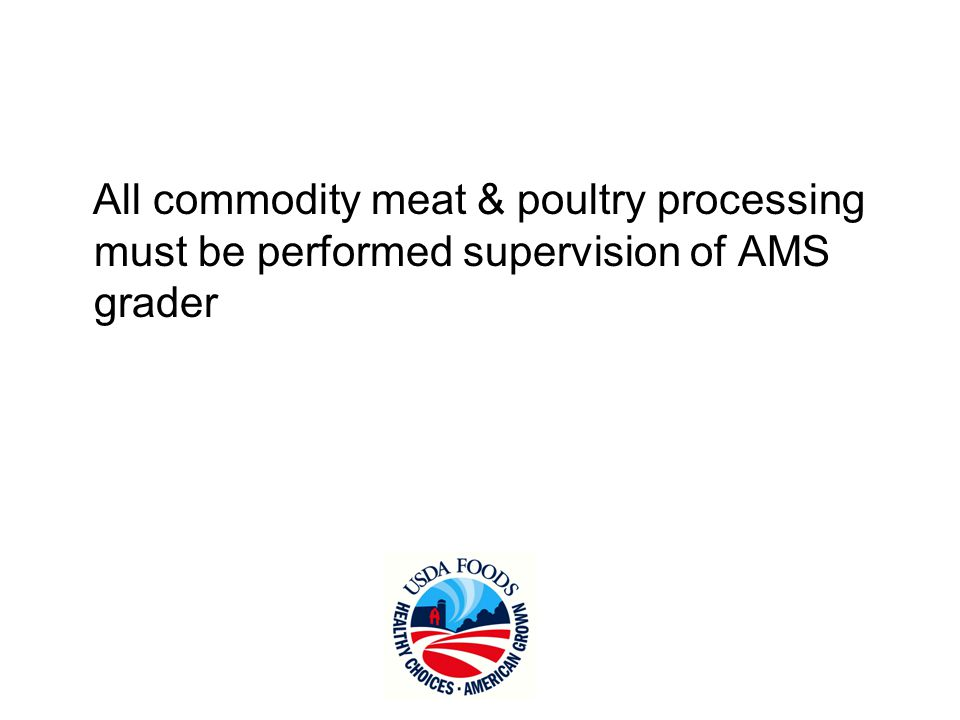 AMS Certification Requirement AKA: Grading. All commodity meat ...