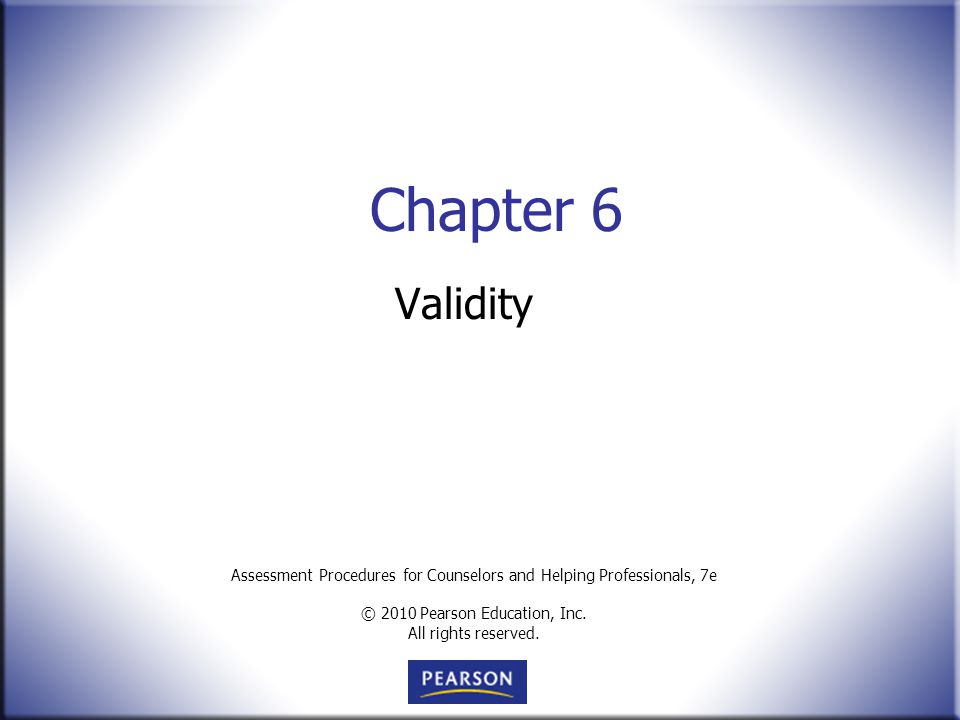 Assessment Procedures for Counselors and Helping Professionals, 7e © 2010 Pearson Education, Inc.